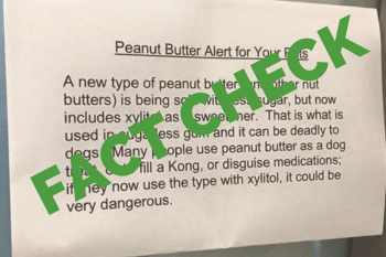 fact check overwritten on a picture of a typed sign that has been doing the rounds on social saying that peanut butter contains xylitol and is toxic to dogs
